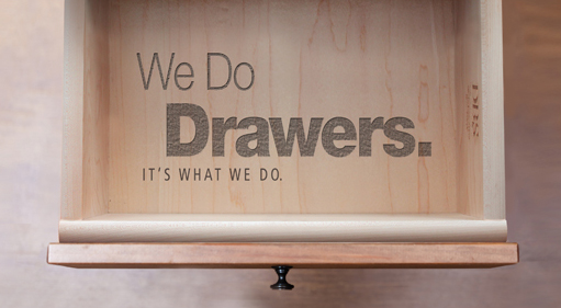 We do drawers. It's what we do.